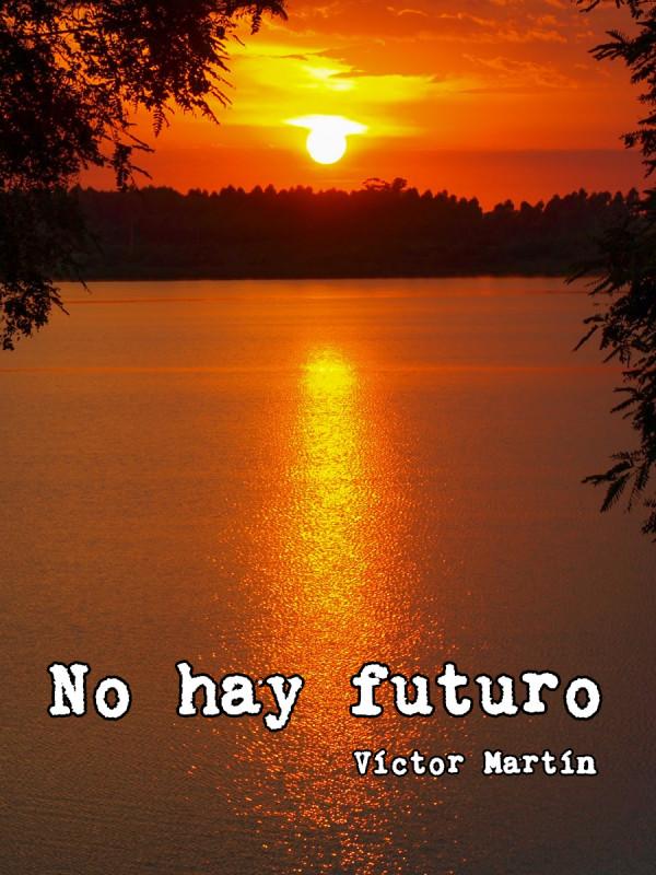 No hay futuro