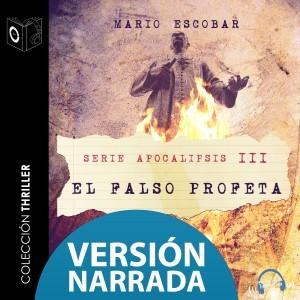 Apocalipsis III - El falso profeta (narrado)