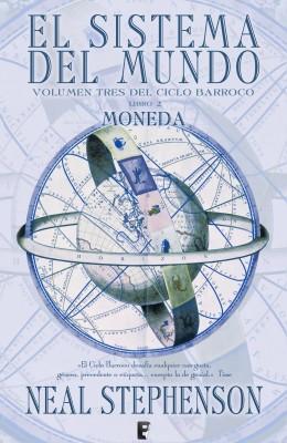 Sistema del mundo II. Moneda (Volumen tres del Ciclo Barroco. Libro 2)