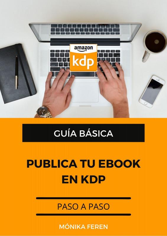 Guía básica de publicación en KDP Amazon (ebook)