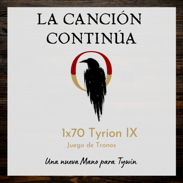 La Canción Continúa 1x70 - Tyrion IX de Juego de Tronos