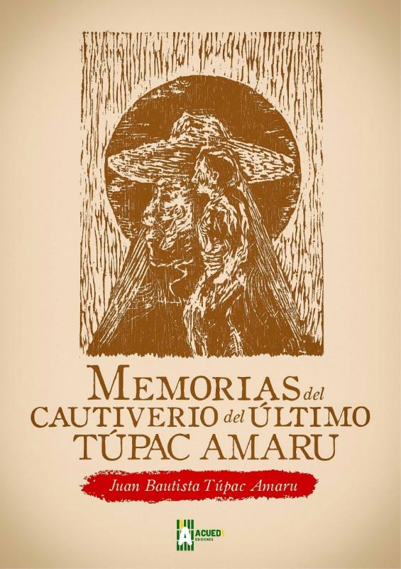 Memorias del cautiverio del último Túpac Amaru