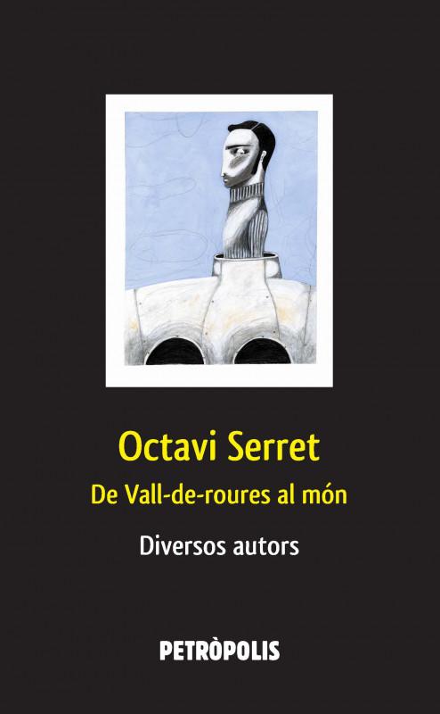 Octavi Serret: de Vall-de-roures al món
