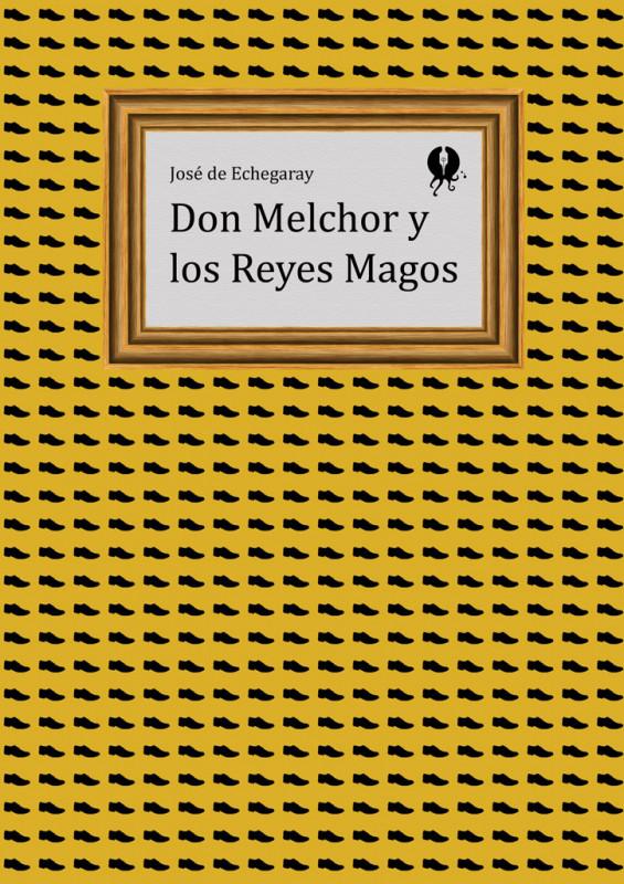 Don Melchor y los Reyes Magos