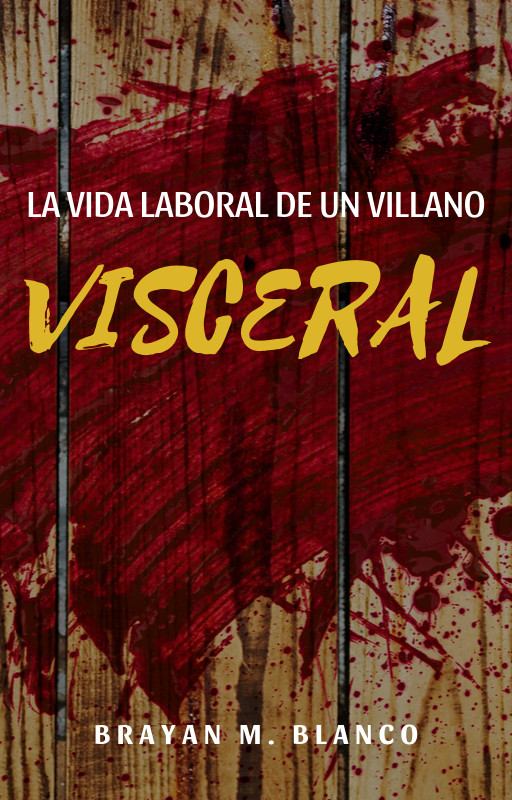 La vida laboral de un villano visceral