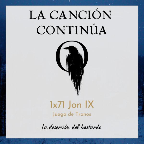 La Canción Continúa 1x71 - Jon IX de Juego de Tronos