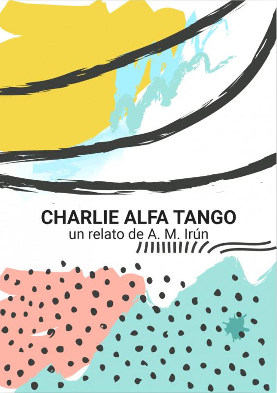 Charlie, Alfa, Tango