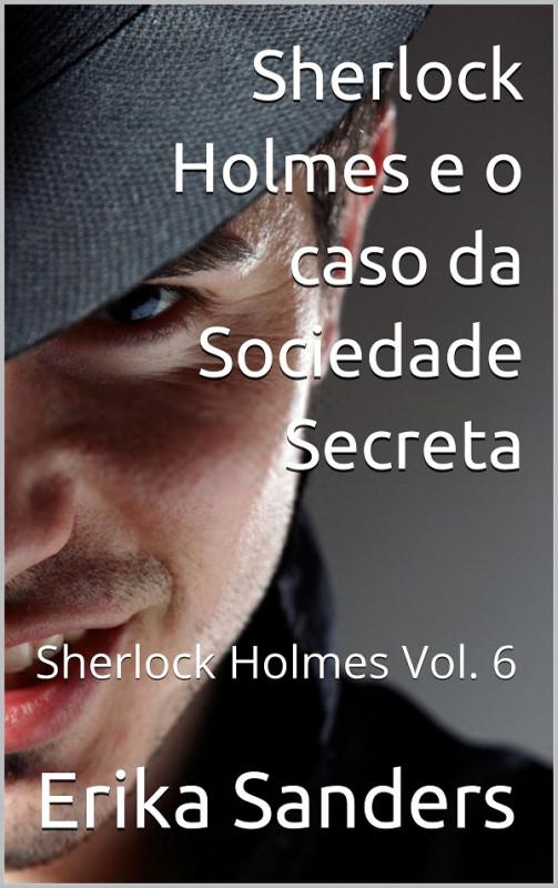 Sherlock Holmes e o caso da Sociedade Secreta