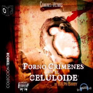 Pornocrímenes en el celuloide