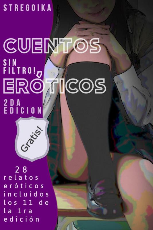Cuentos eróticos ¡sin filtro! segunda edición
