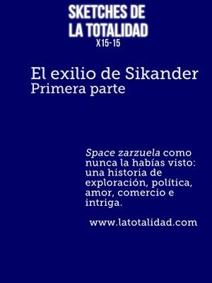 El exilio de Sikander, primera parte