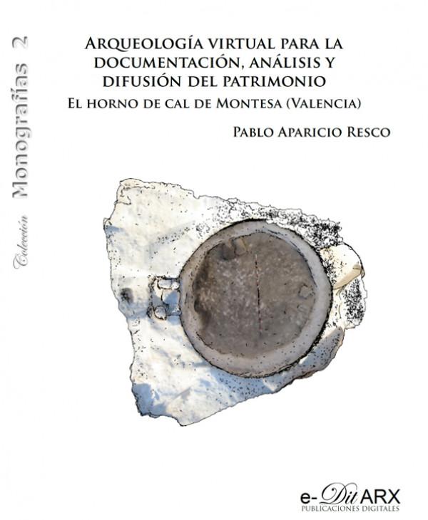 Arqueología virtual para la documentación, análisis y difusión del patrimonio