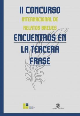 """II Concurso internacional de relatos breves """"Encuentros en la tercera frase"""""""