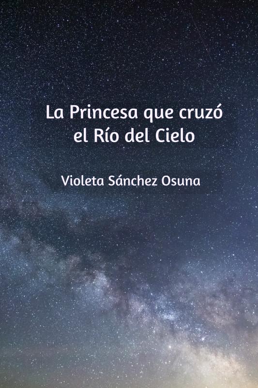 La Princesa que cruzó el Río del Cielo