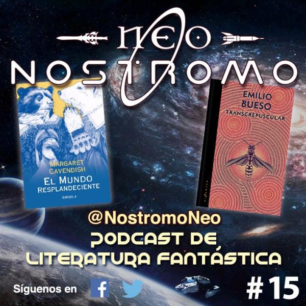 Neo Nostromo #15 - El Mundo Resplandeciente y Transcrepuscular