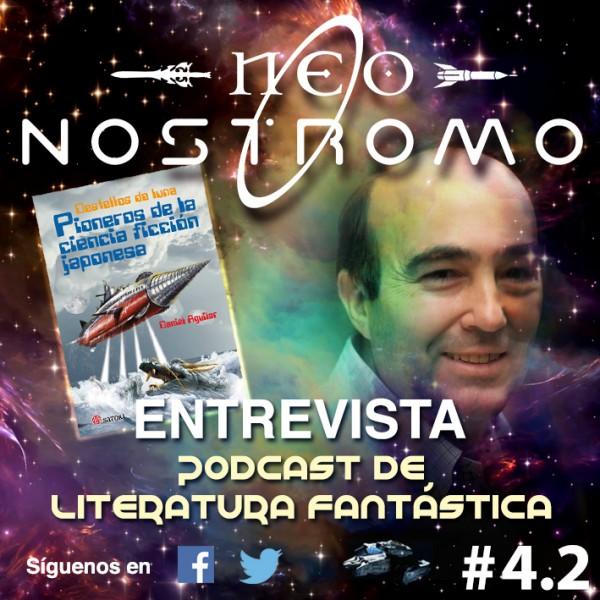 Neo Nostromo #4.2 - Entrevista a Daniel Aguilar