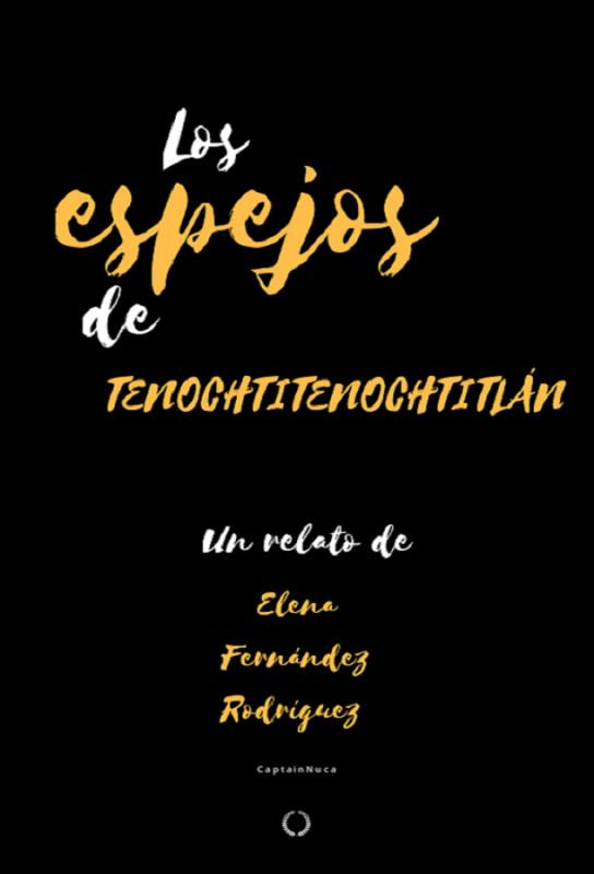 Los espejos de los Tenochtitlán