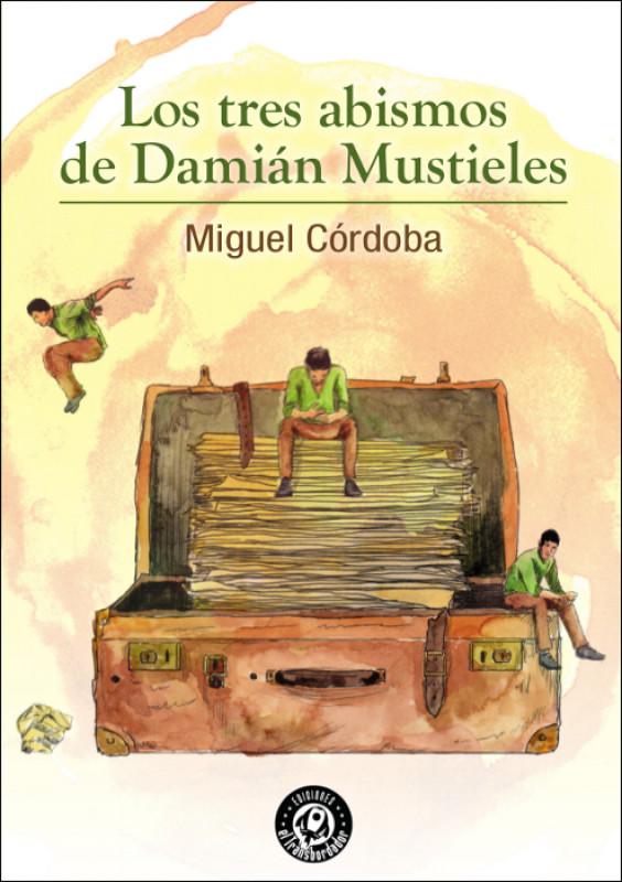 Los tres abismos de Damián Mustieles