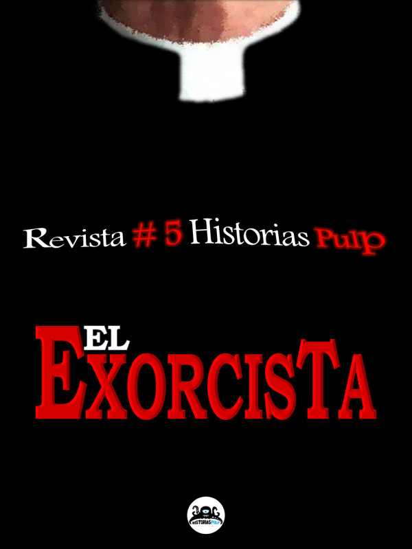 Revista Historias Pulp #5 El Exorcista