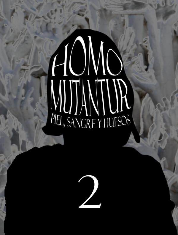 Homo Mutantur: Piel, sangre y huesos - Capítulo 2