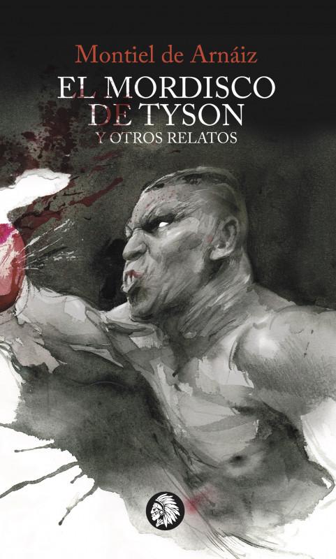 El mordisco de Tyson y otros relatos