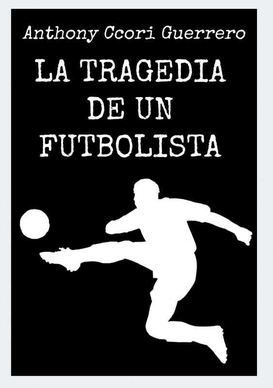 La tragedia de un futbolista