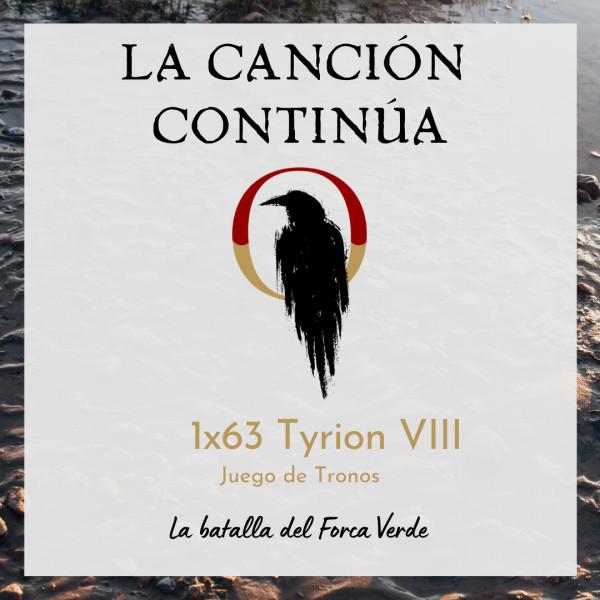 La Canción Continúa 1x63 - Tyrion VIII de Juego de Tronos