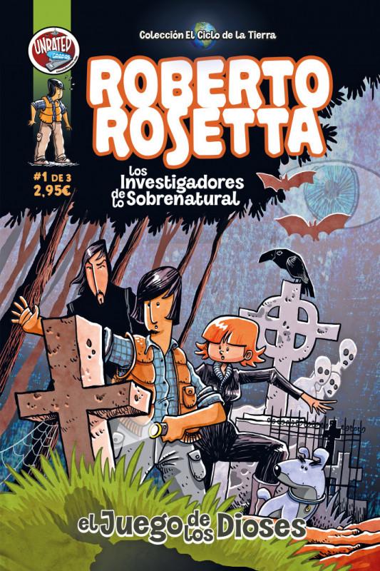 Roberto Rosetta y los investigadores de lo sobrenatural #1