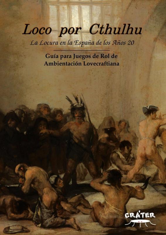 Loco por Cthulhu. La Locura en la España de los Años 20