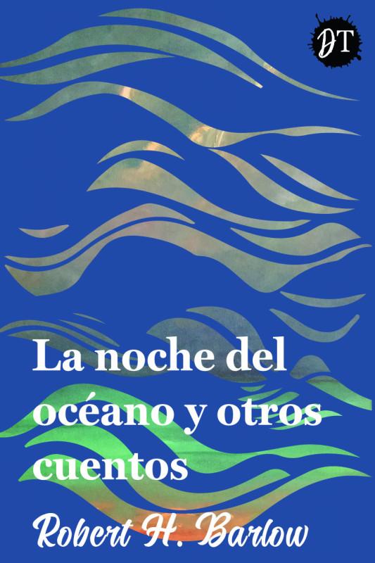 La noche del océano y otros cuentos