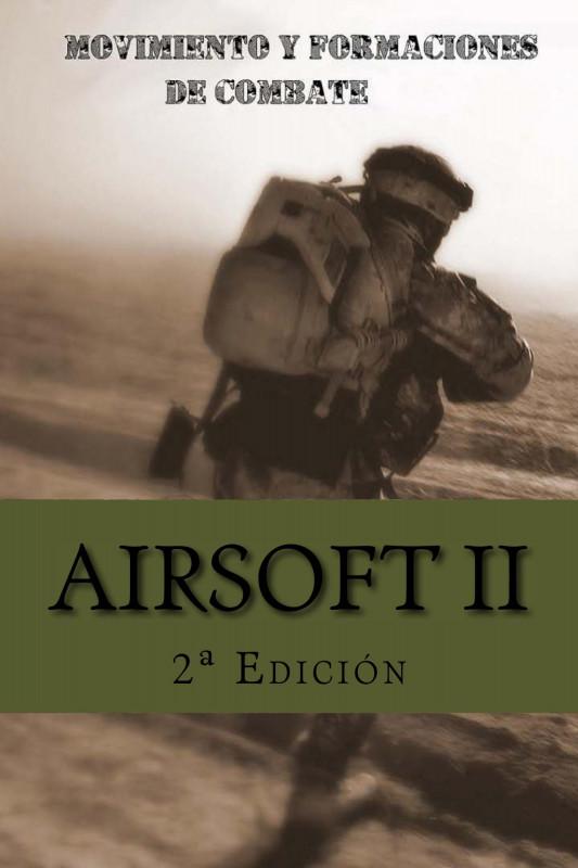 Airsoft II: Movimiento y formaciones de combate