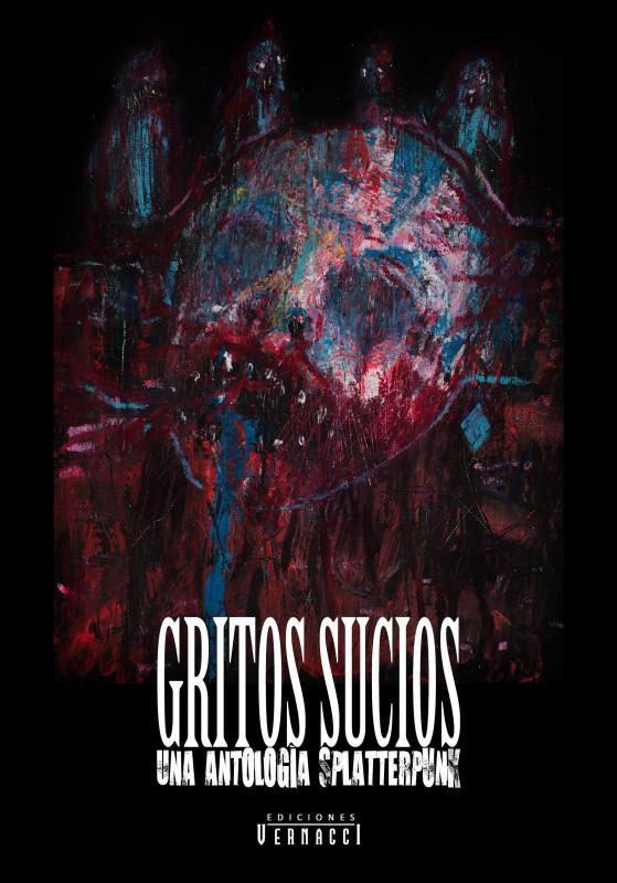 Gritos sucios: una antología splatterpunk