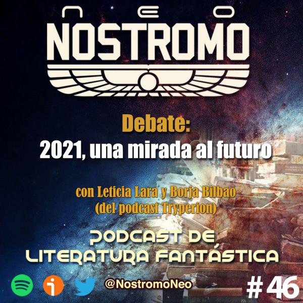 Neo Nostromo #46 - 2021, una mirada al futuro