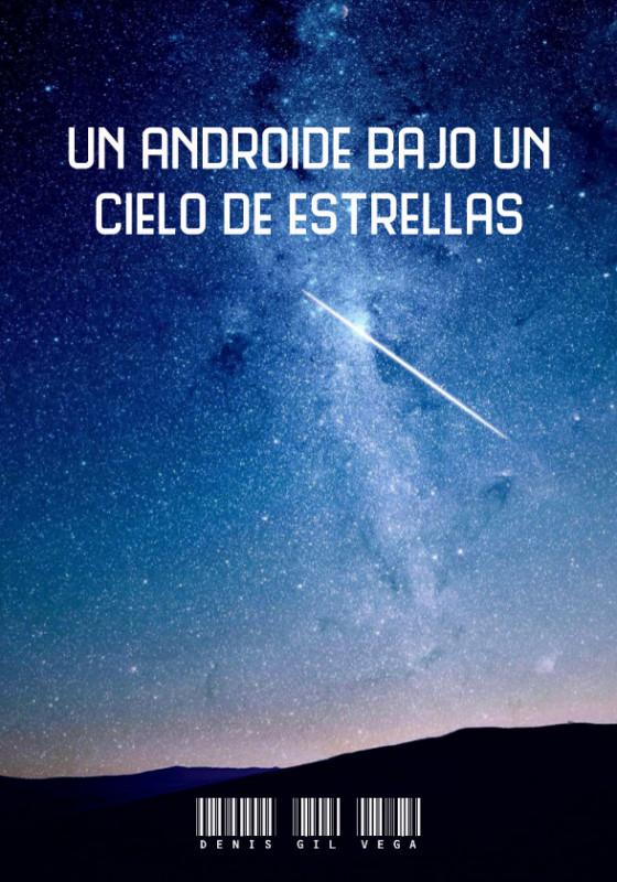 Un androide bajo un cielo de estrellas