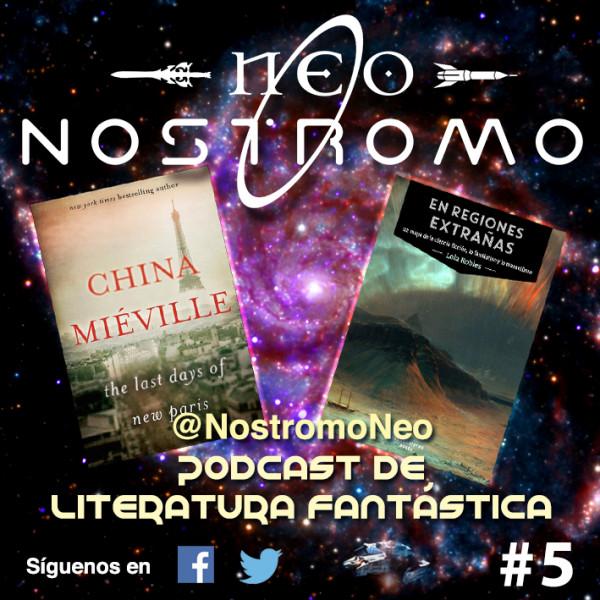 Neo Nostromo #5 - Regiones Extrañas y The Last Days of New Paris