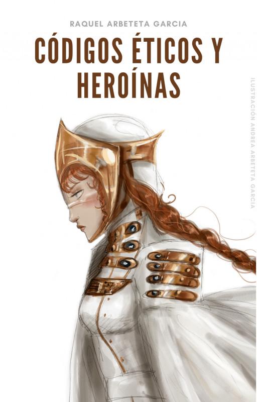 Códigos éticos y heroínas