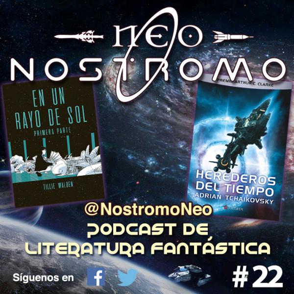 Neo Nostromo #22 - Herederos del Tiempo y En un Rayo de Sol