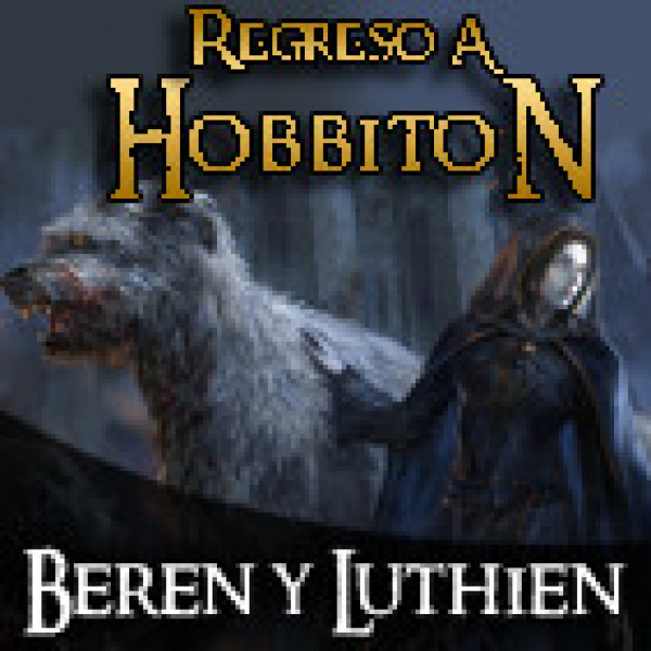 Regreso a Hobbiton 3x05 La historia de Beren y Luthien