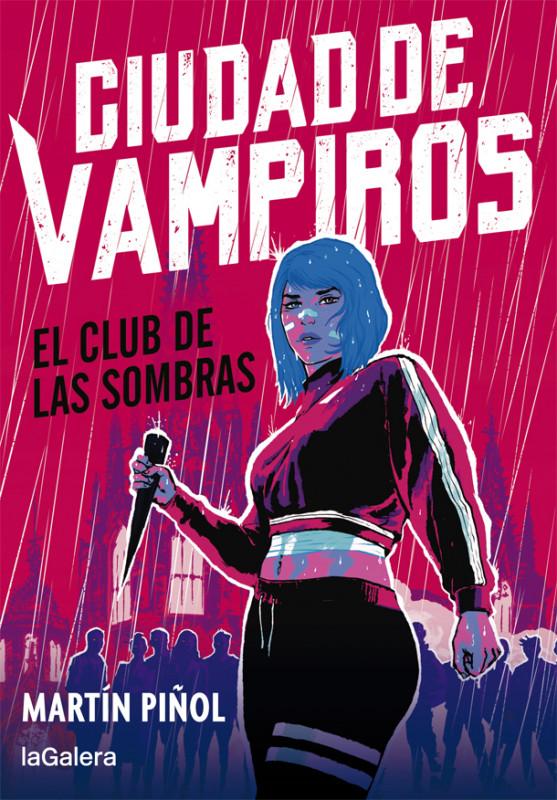 [PREVENTA] Ciudad de vampiros 1. El club de las sombras, de Martín Piñol. Firmado por el autor.