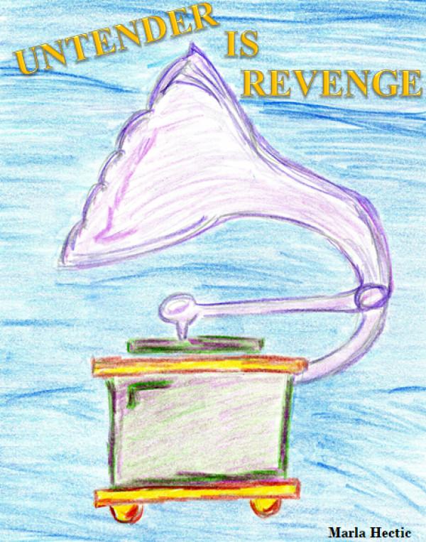 Untender Is Revenge