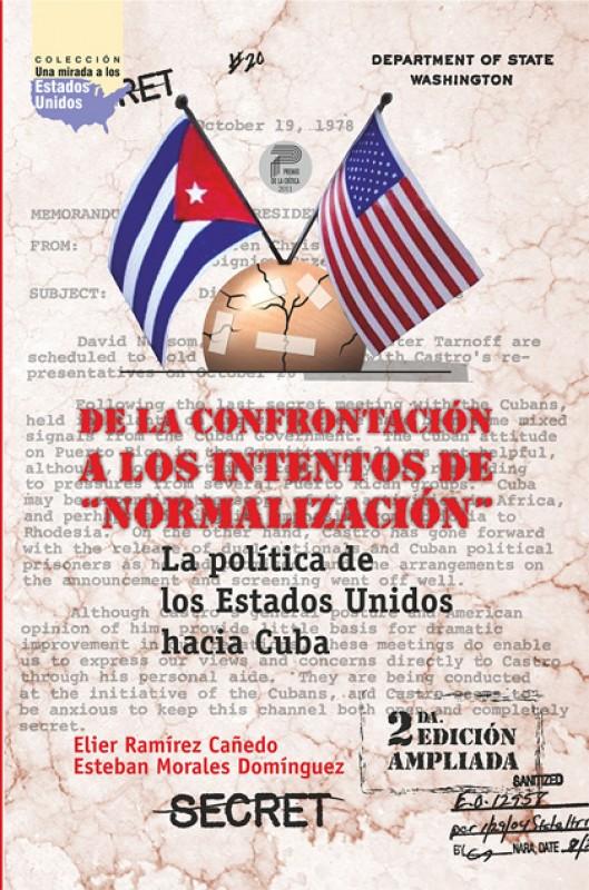 """De la confrontación a los intentos de """"Normalización"""". La política de los Estados Unidos hacia Cuba"""