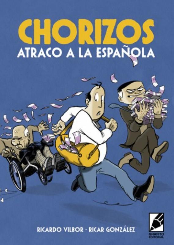 CHORIZOS Atraco a la española