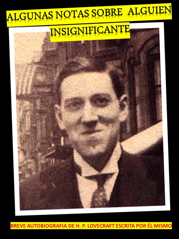 ALGUNAS COSAS SOBRE ALGUIEN INSIGNIFICANTE de H. P. LOVECRAFT