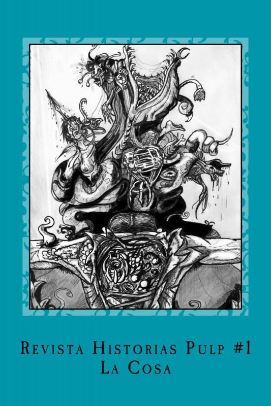 Revista Historias Pulp #1 La Cosa