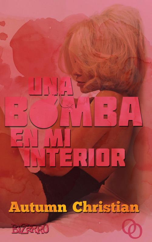 Una bomba en mi interior
