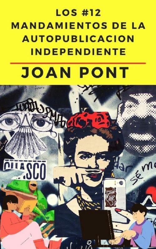 Los 12 Mandamientos de la Autopublicación Independiente.