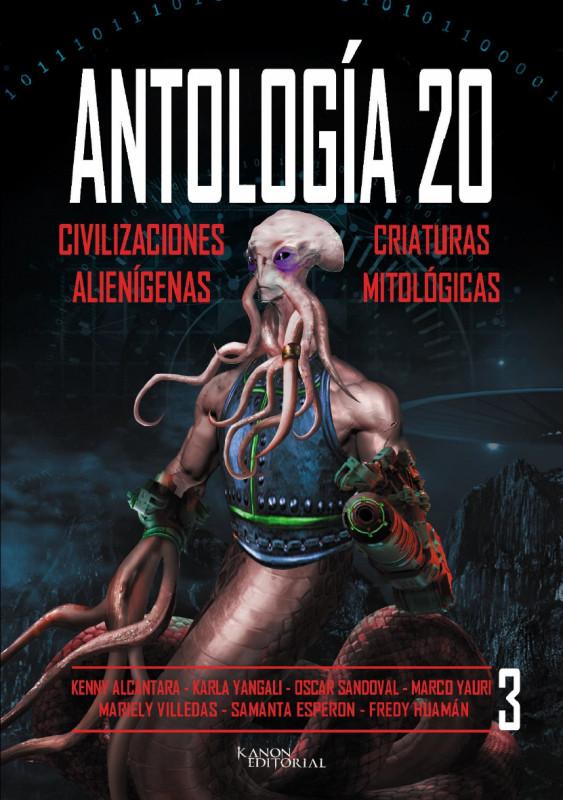 ANTOLOGÍA 20 - 3: CIVILIZACIONES ALIENÍGENAS/ CRIATURAS MITOLÓGICAS