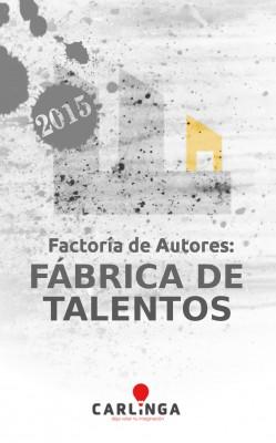 Factoría de Autores: Fábrica de Talentos