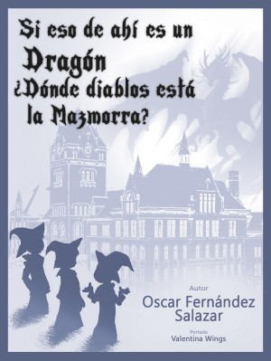 Si eso de ahí es un Dragón, ¿Dónde diablos está la Mazmorra?