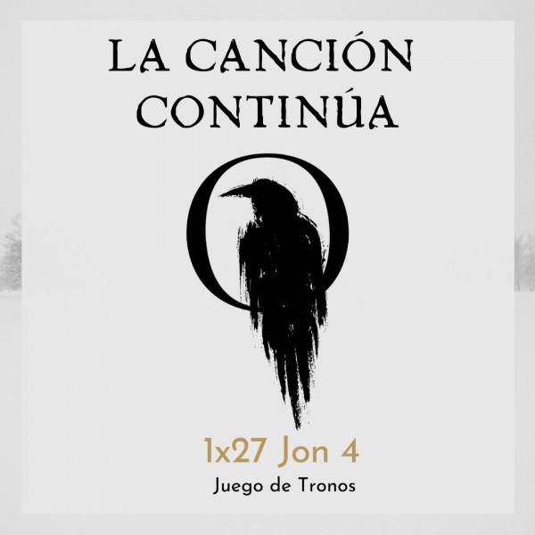 La Canción Continúa 1x26 - Jon IV de Juego de Tronos, con Elia Martell